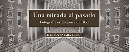 UNA MIRADA AL PASADO, exposición fotográfica de Damián Lajara. Hasta el 16 de febrero