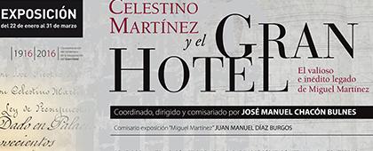 Exposición Celestino Martínez y el Gran Hotel (Palacio Consistorial). Hasta el 31 de marzo