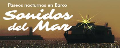 PASEOS NOCTURNOS EN BARCO Sonidos del Mar. Jueves de julio, agosto (5 y 19), septiembre (2 y 9)