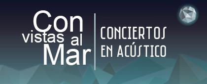 LOS CONCIERTOS DEL FUERTE DE NAVIDAD Con Vistas al Mar. 12 y 26 de agosto