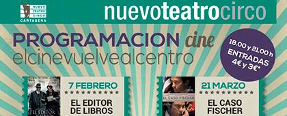 EL CINE VUELVE AL CENTRO. Programación Nuevo teatro Circo. Del 7 de febrero al 25 de abril