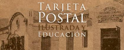 TARJETA POSTAL ILUSTRADA Y EDUCACIÓN (España, siglos XIX-XX). Centro Cultural Ramón Alonso Luzzy. Hasta el 31 de marzo