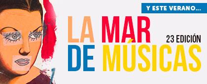 Festival LA MAR DE MÚSICAS 2017. Del 14 al 22 de Julio