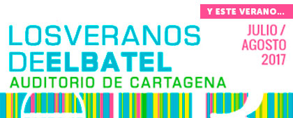 LOS VERANOS DE EL BATEL. Programación Junio / Agosto 2017