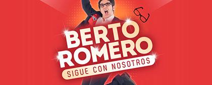 BERTO ROMERO presenta Sigue con nosotros. Auditorio El Batel. 11 de Junio