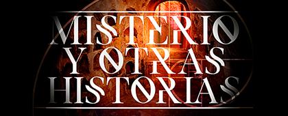 MISTERIO Y OTRAS HISTORIAS en Cartagena Puerto de Culturas