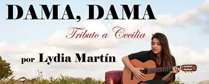 DAMA DAMA, Tributo a Cecilia por Lydia Martin. Nuevo Teatro Circo. 15 de diciembre