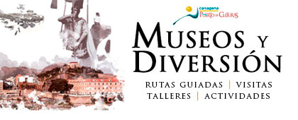 MUSEOS y DIVERSIÓN. Cartagena Puerto de Culturas