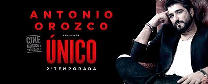 ANTONIO OROZCO en Único. 2ª Temporada. Nuevo Teatro Circo | 27 de abril
