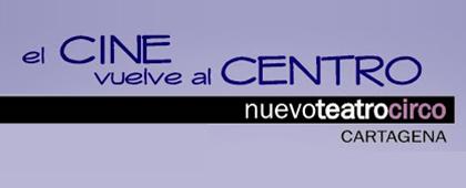 El Cine vuelve al Centro - Nuevo Teatro Circo. Del 11 de noviembre hasta el 23 de diciembre