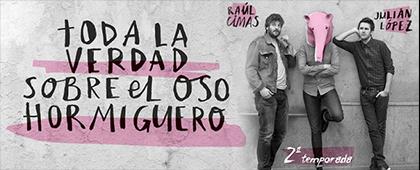 Toda la verdad sobre el Oso Hormiguero - Raúl Cimas y Julián lópez / Nuevo Teatro Circo - 25 de abril